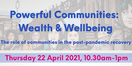 Powerful Communities: Wealth & Wellbeing tickets