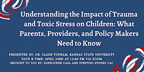 Understanding the Impact of Trauma and Toxic Stress on Children tickets