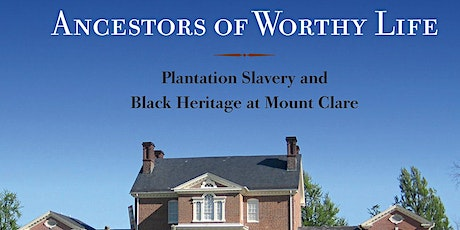 More than Slaves, More than Artifacts: Telling Black History at Mount Clare tickets