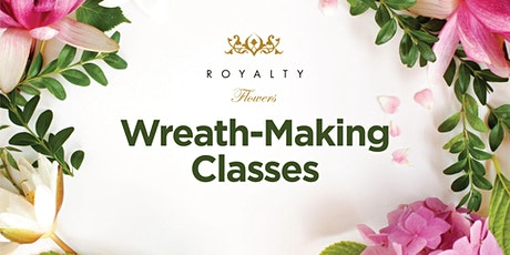 Royalty Flowers presents  Spring Wreath Workshop tickets
