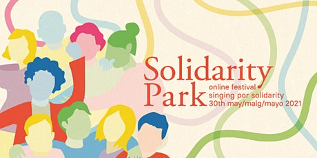 """Singing Por Solidarity"" - Solidarity Park festival 2021 tickets"