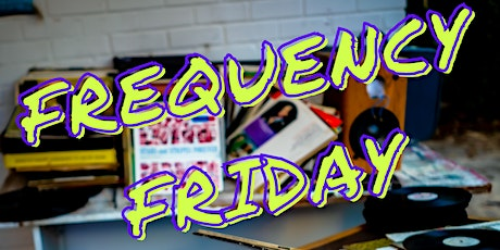 Frequency Friday tickets