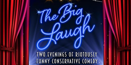 THE BIG LAUGH!  An Evening of Riotously Funny Conservative Comedy! tickets
