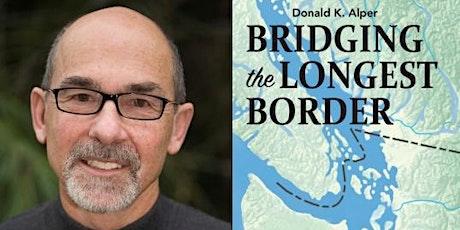 Donald K. Alper, Bridging the Longest Border tickets