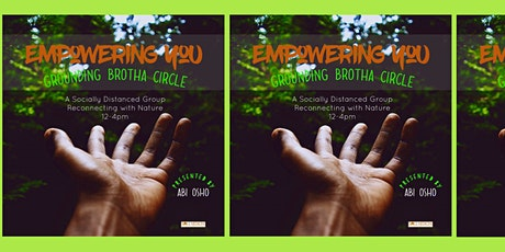 Soul Melanin - Empowering YOU - Grounding In Nature Brotha Circle tickets