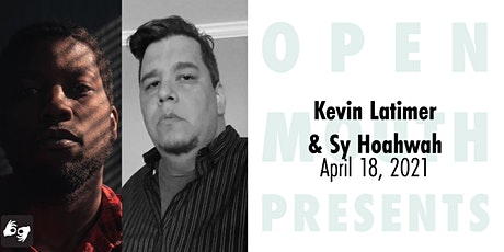 Open Mouth Presents: A Reading with Kevin Latimer and Sy Hoahwah tickets
