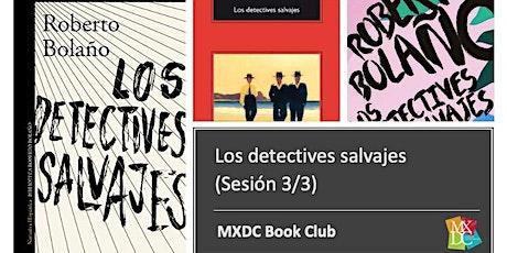 MXDC Book Club: Los detectives salvajes (sesión 3/3) tickets