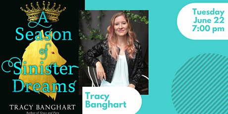 Book Launch for Tracy Banghart and A SEASON OF SINISTER DREAMS tickets