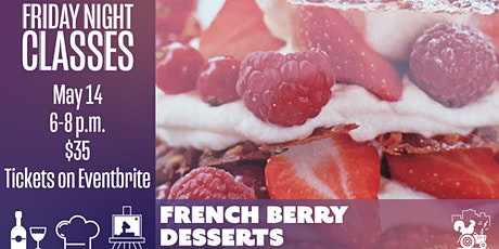 Friday Class: French Berry Desserts tickets