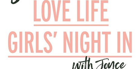 Love Life Girls Night In tickets