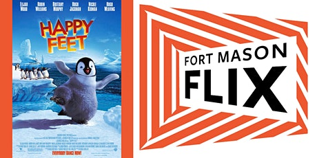 FORT MASON FLIX: Happy Feet tickets
