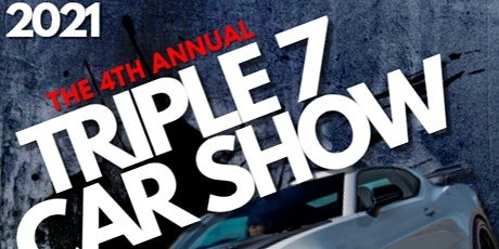 2021 TRIPLE 7 CAR SHOW tickets