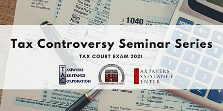 Tax Controversy Seminar: The Trial of a US Tax Court Case Pt. 2 tickets