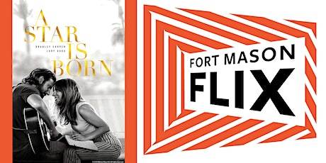 FORT MASON FLIX: A Star is Born tickets