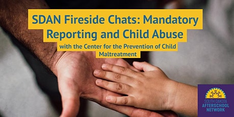 SDAN Fireside Chats: Mandatory Reporting and Child Abuse tickets