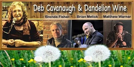 Deb Cavanaugh & Dandelion Wine tickets