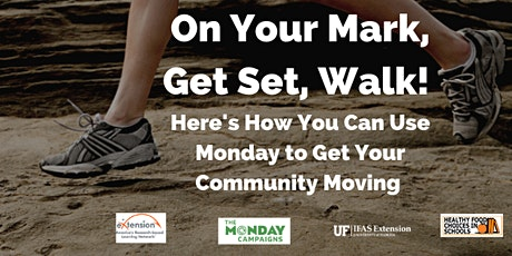 On Your Mark, Get Set, Walk!  Use Monday to Get Your Community Moving tickets