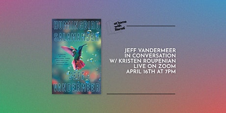 At Home with Literati: Jeff VanderMeer & Kristen Roupenian tickets