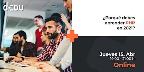 ¿Por qué debes aprender PHP en 2021?/Sesiones en vivo. boletos
