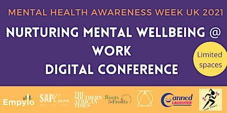 Nurturing Mental Wellbeing @ Work Digital Conference tickets