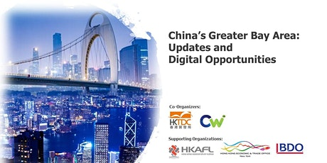 China's Greater Bay Area: Updates and Digital Opportunities (Virtual) tickets