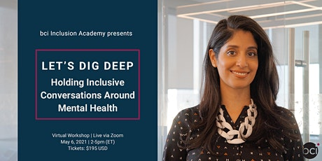 Let's Dig Deep: Holding Inclusive Conversations Around Mental Health tickets