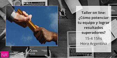 Taller on line: ¿Cómo potenciar tu equipo y lograr resultados superadores? entradas