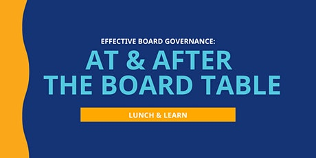 Effective Board Governance: At & After the Board Table   Lunch & Learn tickets
