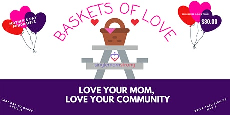 Baskets of Love, Single Mom Strong's Mother's Day Fundraiser tickets