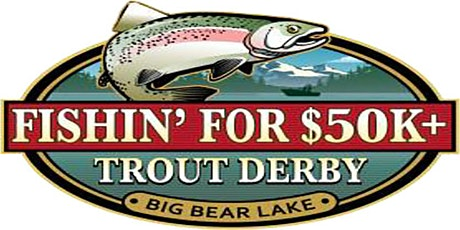 2021 Fishin' For 50K Trout Derby tickets