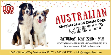 Australian Shepherds & CattleDogs Meetup at the Dog Yard tickets