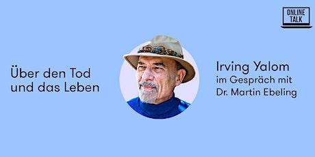 Online-Talk: Irvin Yalom – Über den Tod und das Leben Tickets