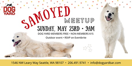 Samoyed Meetup at the Dog Yard tickets
