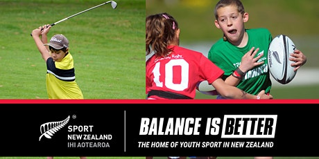 Balance is Better - Creating a better sport system for all of our Rangatahi tickets