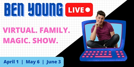Ben Young Live! Virtual Magic Show for the Whole Family tickets