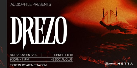 Drezo - Saturday (New Date) tickets