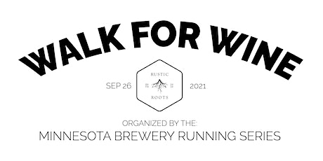 Wine Walk - Rustic Roots Winery | 2021 MN Brewery Running Series tickets