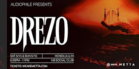 Drezo - Sunday (New Date) tickets
