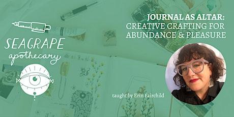 JOURNAL AS ALTAR: Creative Crafting For Abundance & Pleasure Tickets