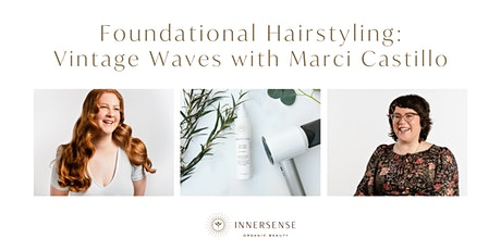Foundational Hairstyling: Vintage Waves with Marci Castillo tickets