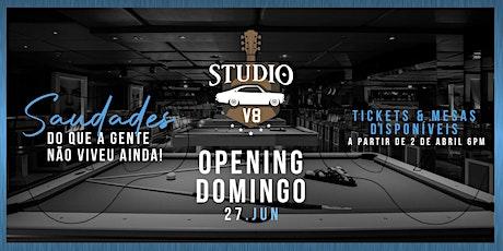 Studio V8 Opening tickets