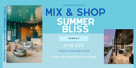 MIX &  SHOP: SUMMER BLISS tickets