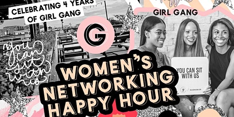 Women's Networking Happy Hour: 4 Year Girl Gang Celebration! tickets