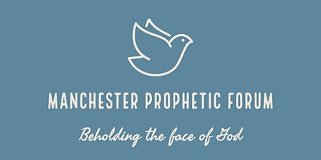 Manchester  Prophetic Forum Sat 27 March @ 4pm BST tickets