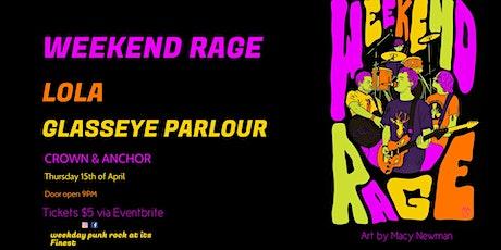 Weekend Rage w/ LOLA & Glasseye Parlour tickets
