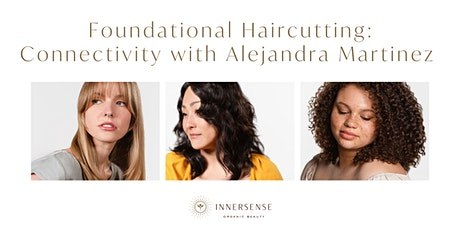 Foundational Haircutting: Connectivity with Alejandra Martinez tickets