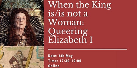 When the King is/is not a Woman: Queering Elizabeth I tickets