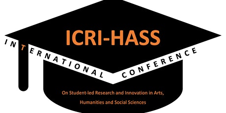 International Conference on Student-led Research and Innovation (ICRI-HASS) tickets