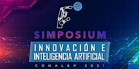 """Simposium """"Innovación e Inteligencia Artificial CONALEP 2021 entradas"""