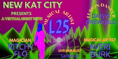 New Kat City presents A Virtual Night w/ Musical Artist L25 tickets